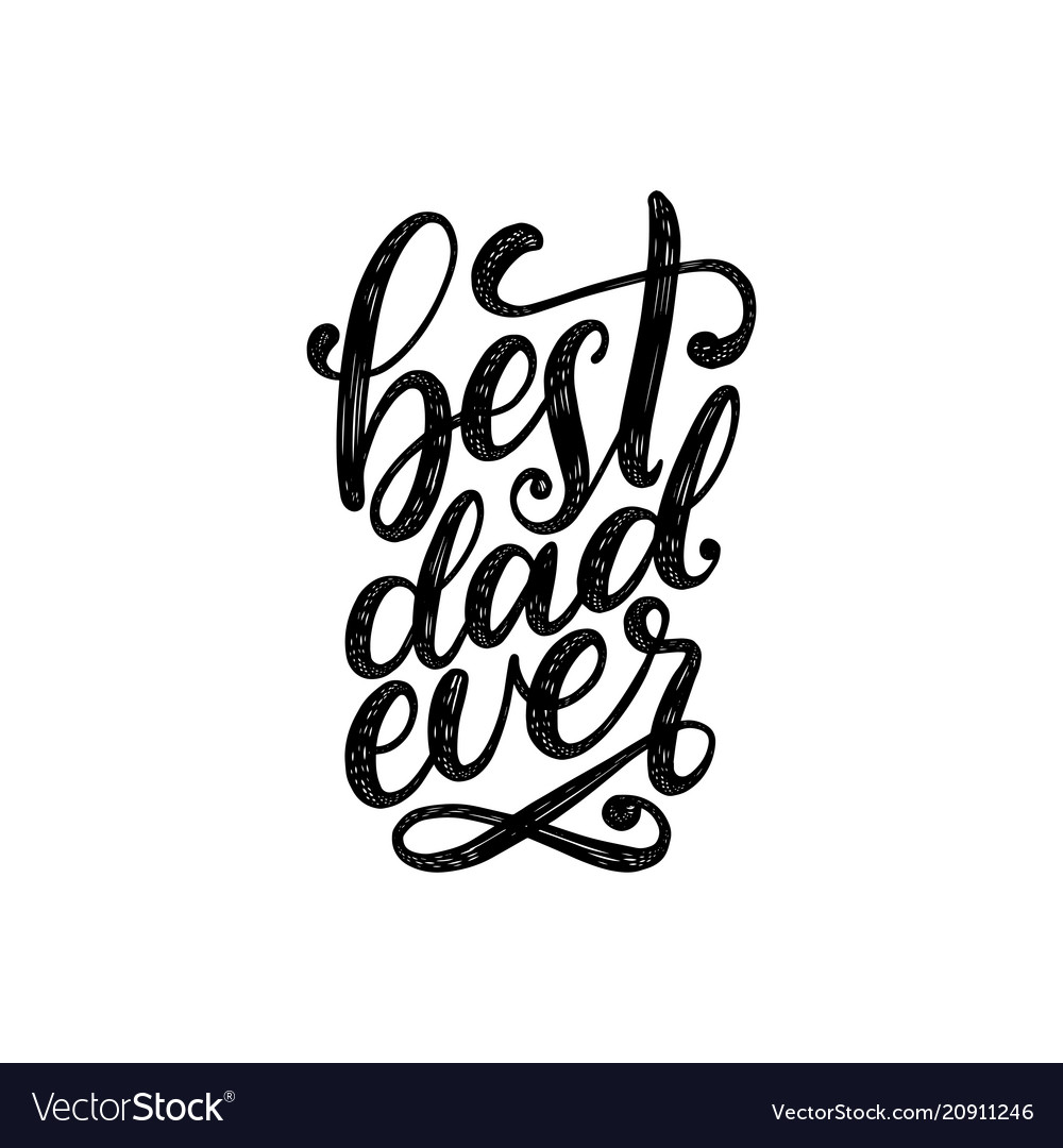 Best dad ever calligraphic inscription for