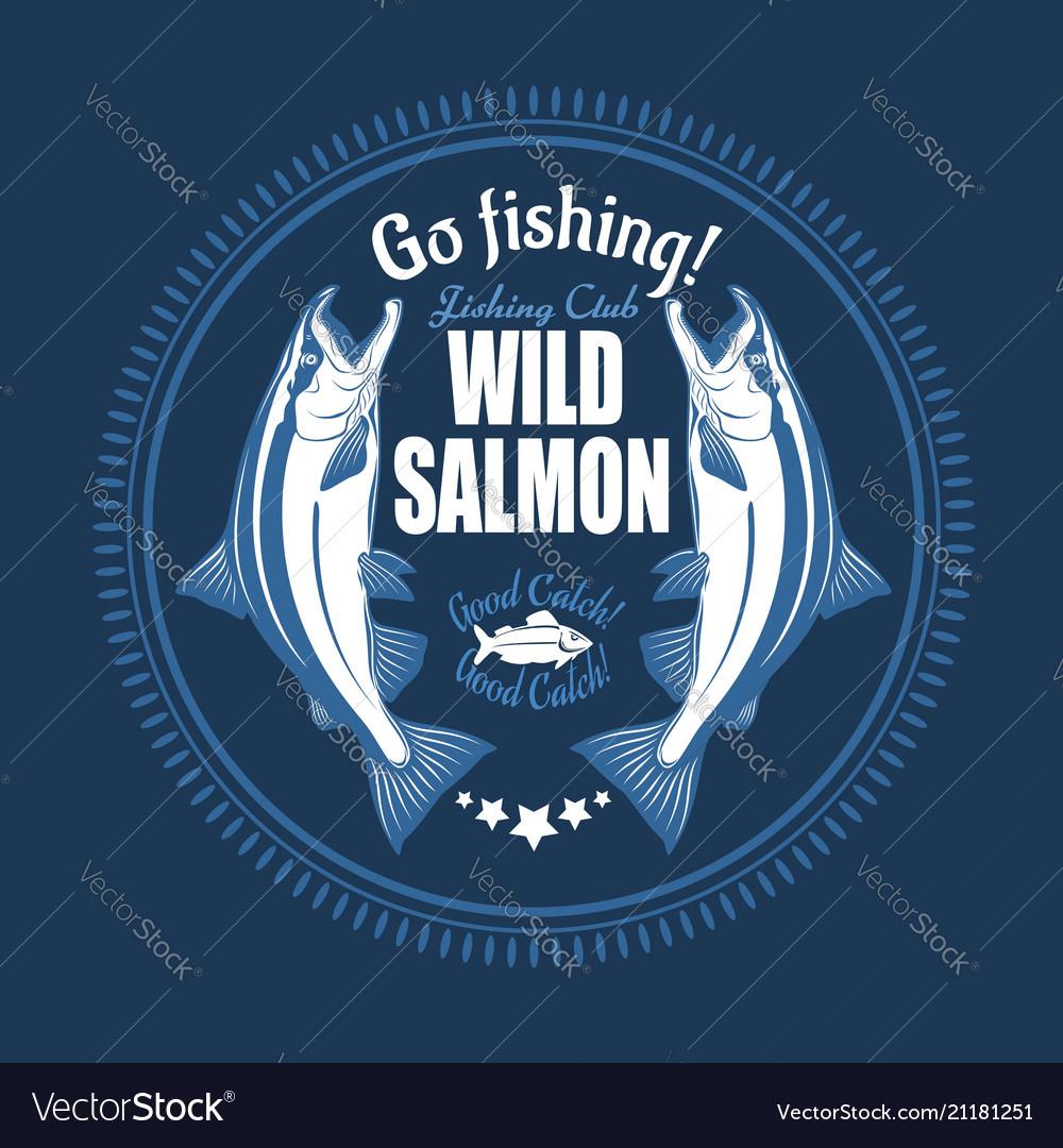 Salmon fish vintage salmon fishing emblems