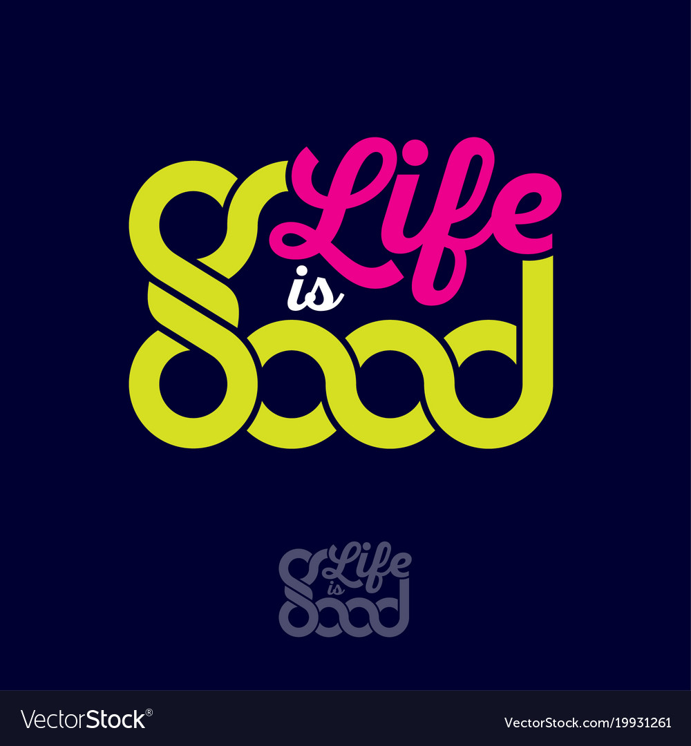 Life is good print t shirt color quote