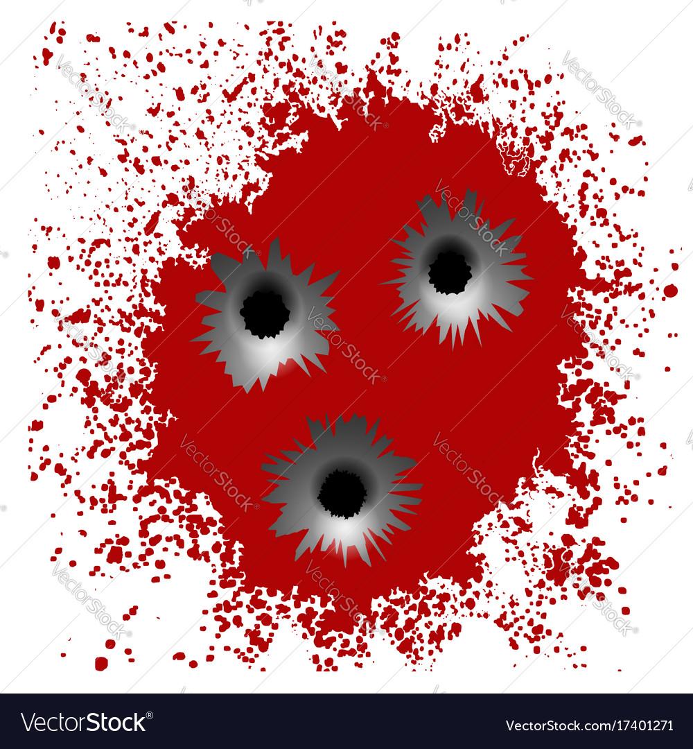 Bullet Holes On Red Blood Splatter Background Vector Image Bullet holes with blood splatters. vectorstock