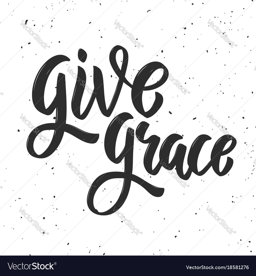 Give grace hand drawn lettering phrase on white