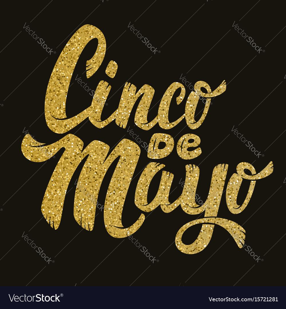 Cinco de mayo hand drawn lettering phrase in vector image