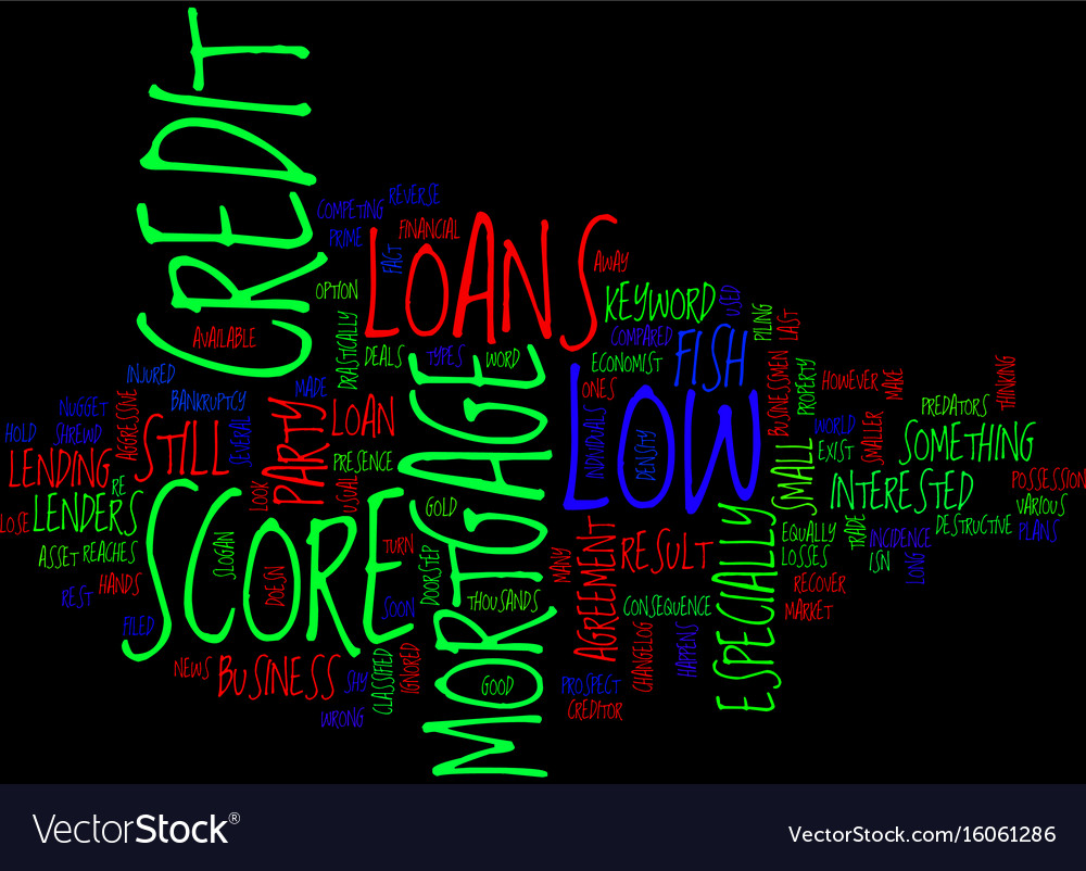Low Credit Loans >> Z Mortgage Loans With Low Credit Score Text