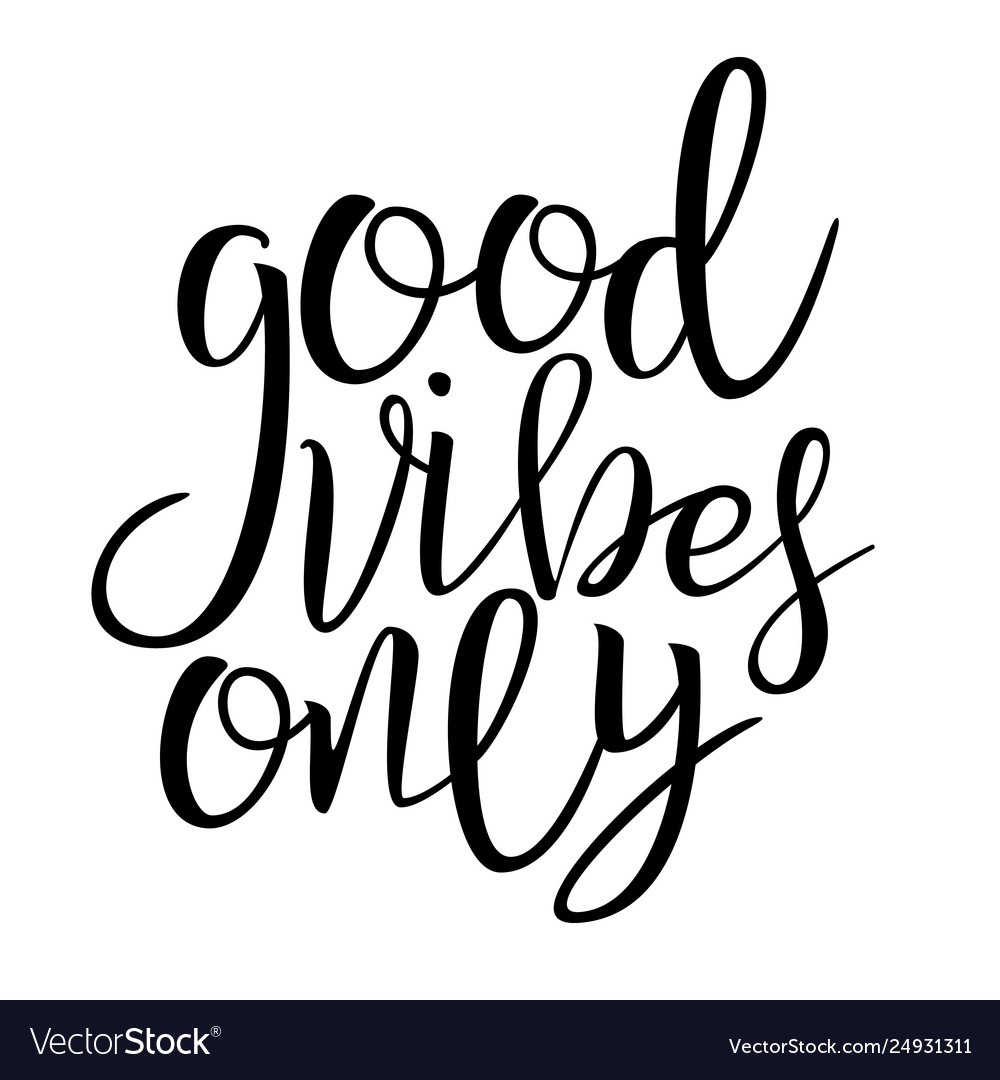 Good vibes only phrase handwritten