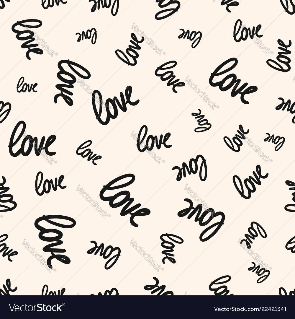 Love seamless pattern black and white handwritten