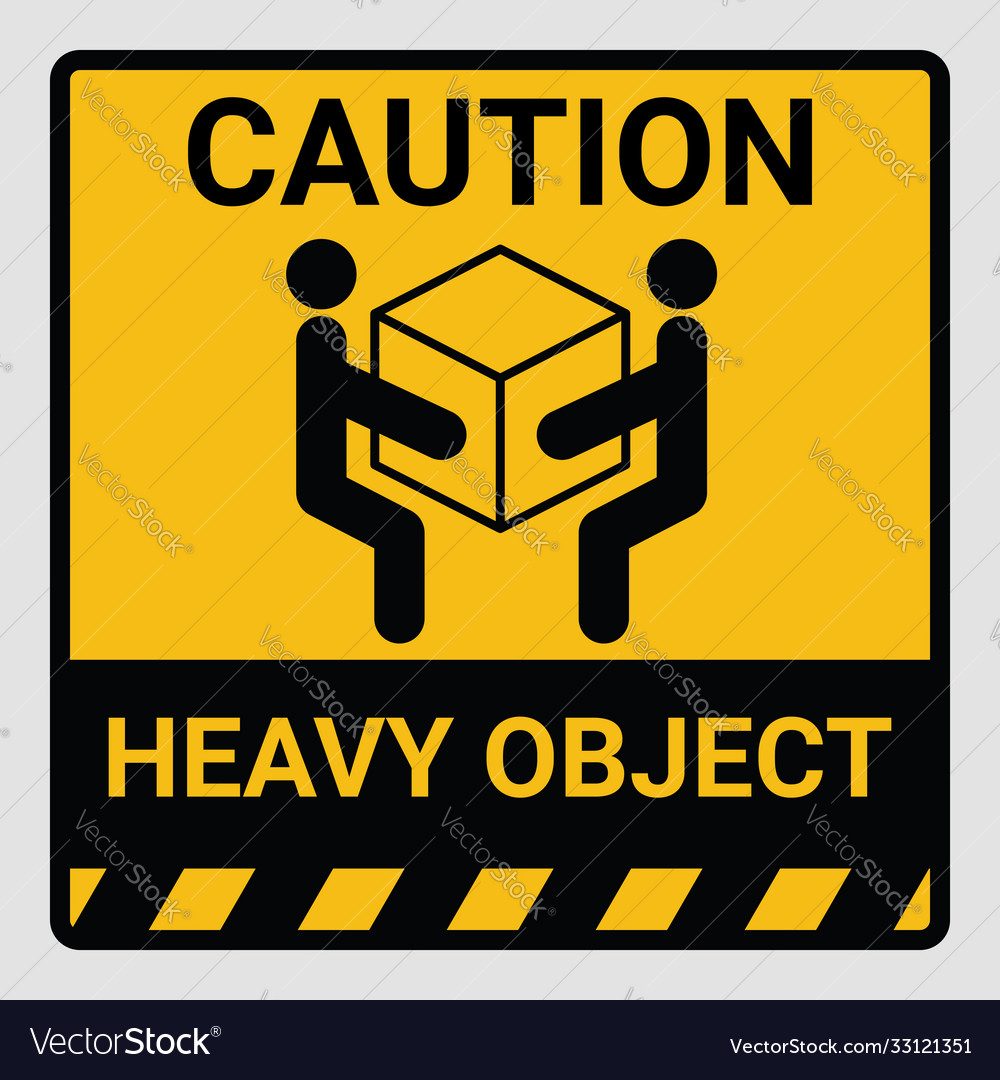 Caution heavy object two persons lift required