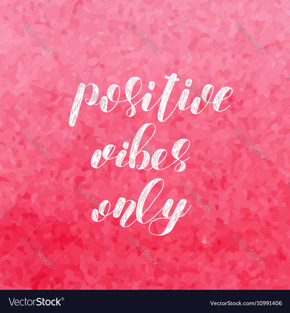 Positive vibes only Brush lettering