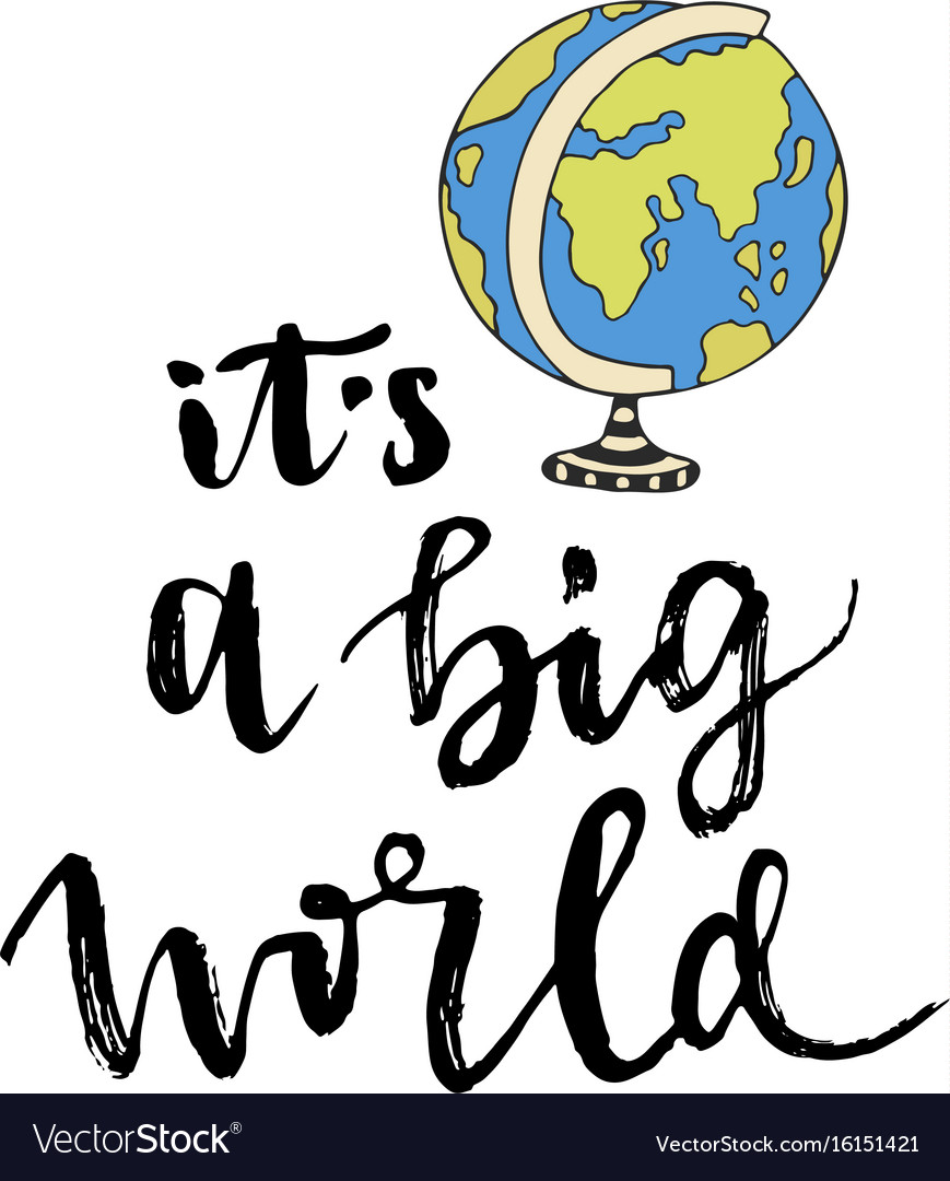 Globe earth with lettering phrase calligraphic vector image
