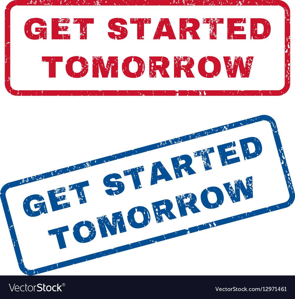 Get Started Tomorrow Rubber Stamps