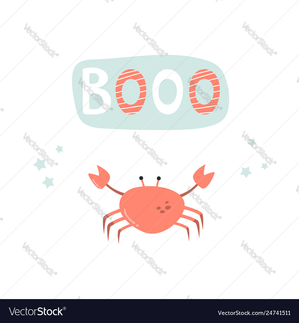 Funny crab on white background and lettering booo