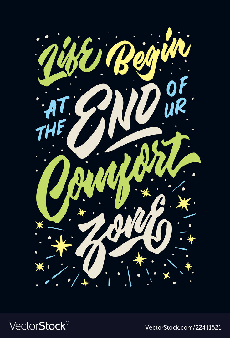 Life begin at the end of ur comfort zone