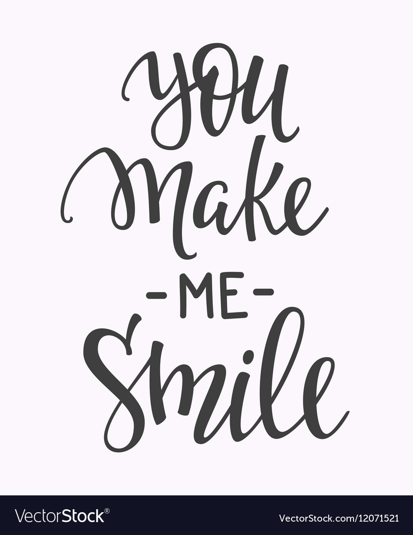 You Make Me Smile Quote Typography Royalty Free Vector Image
