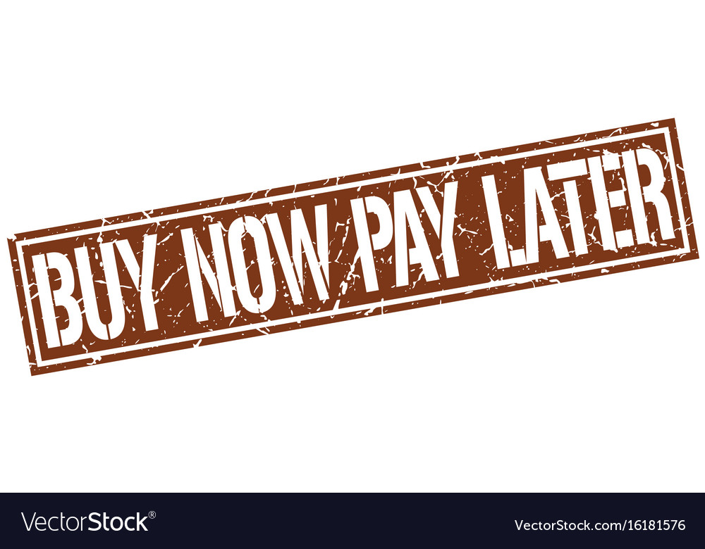 Buy now pay later square grunge stamp vector image on VectorStock
