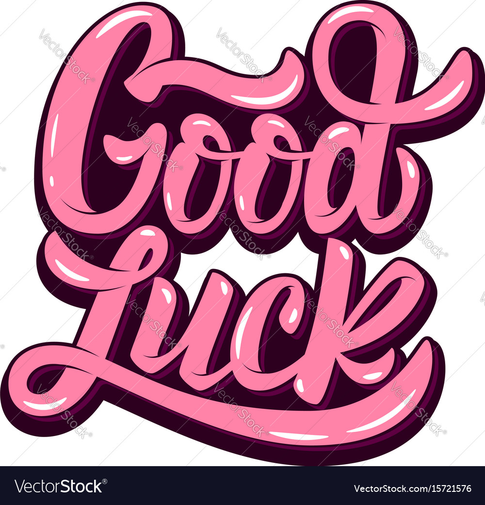 Good luck hand drawn lettering phrase isolated on