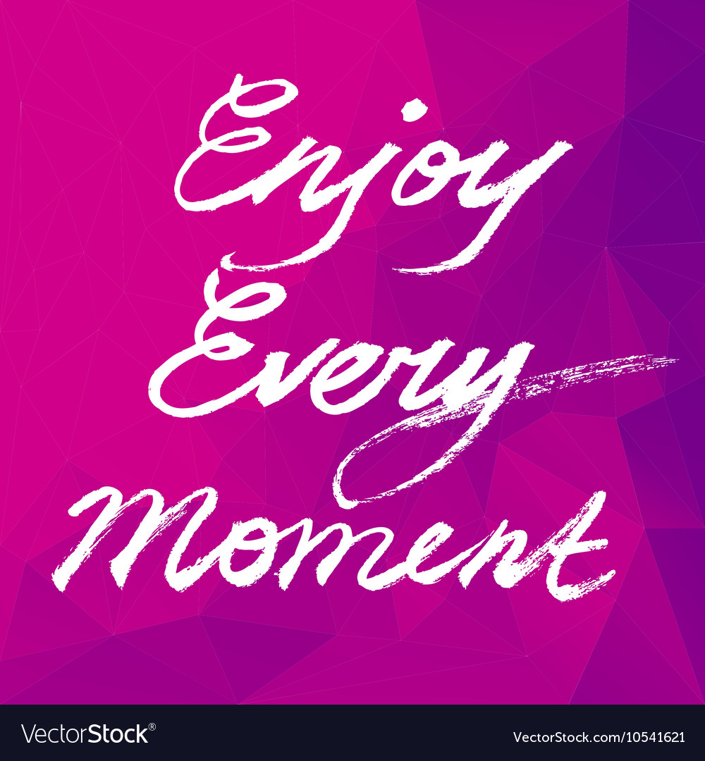 Enjoy Every Moment Motivation square poster vector image