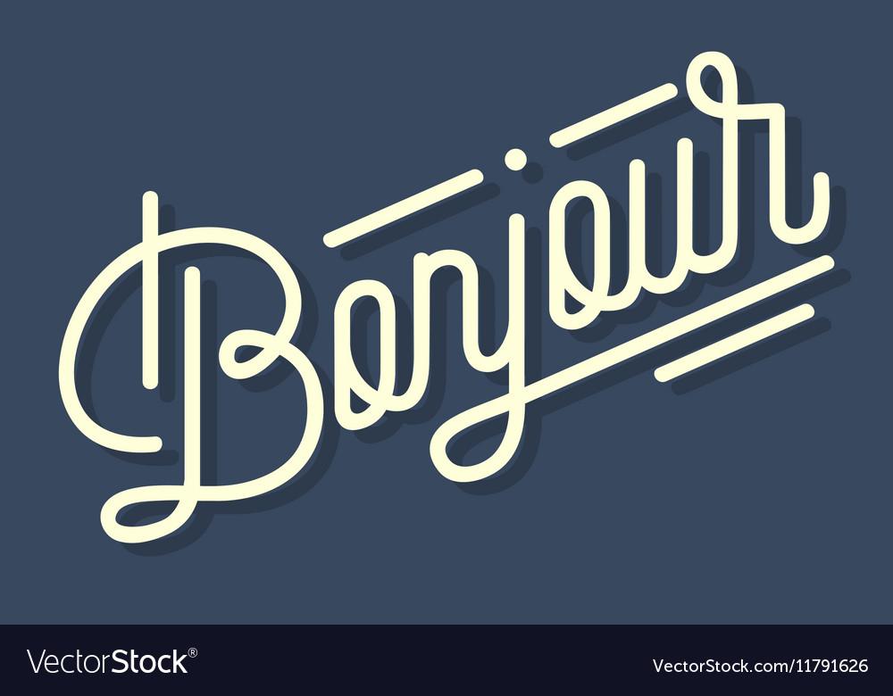 Bonjour Vintage Custom Script Lettering Retro
