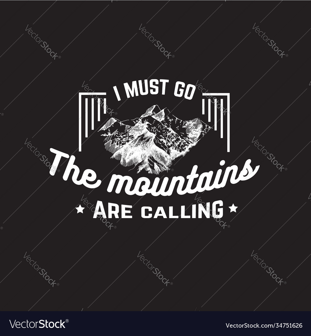 I must go mountains are calling quote