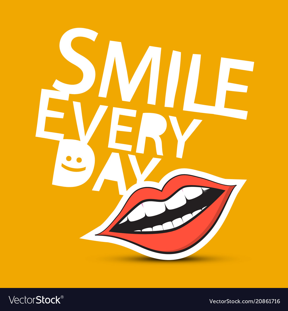 Smile every day slogan with mouth vector image
