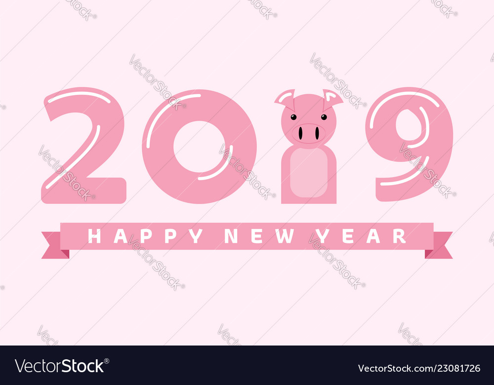 Happy new year 2019 year of the pig
