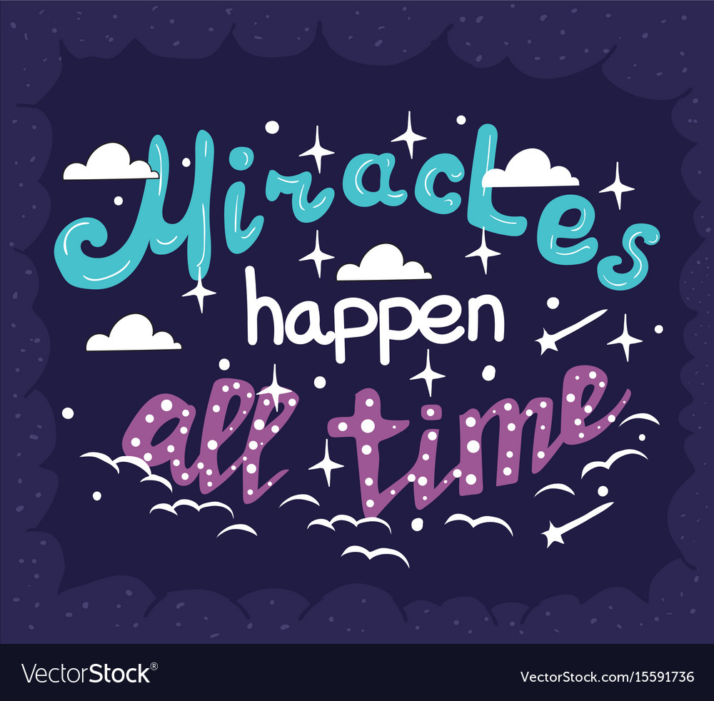 Miracles happen all the time - motivation poster