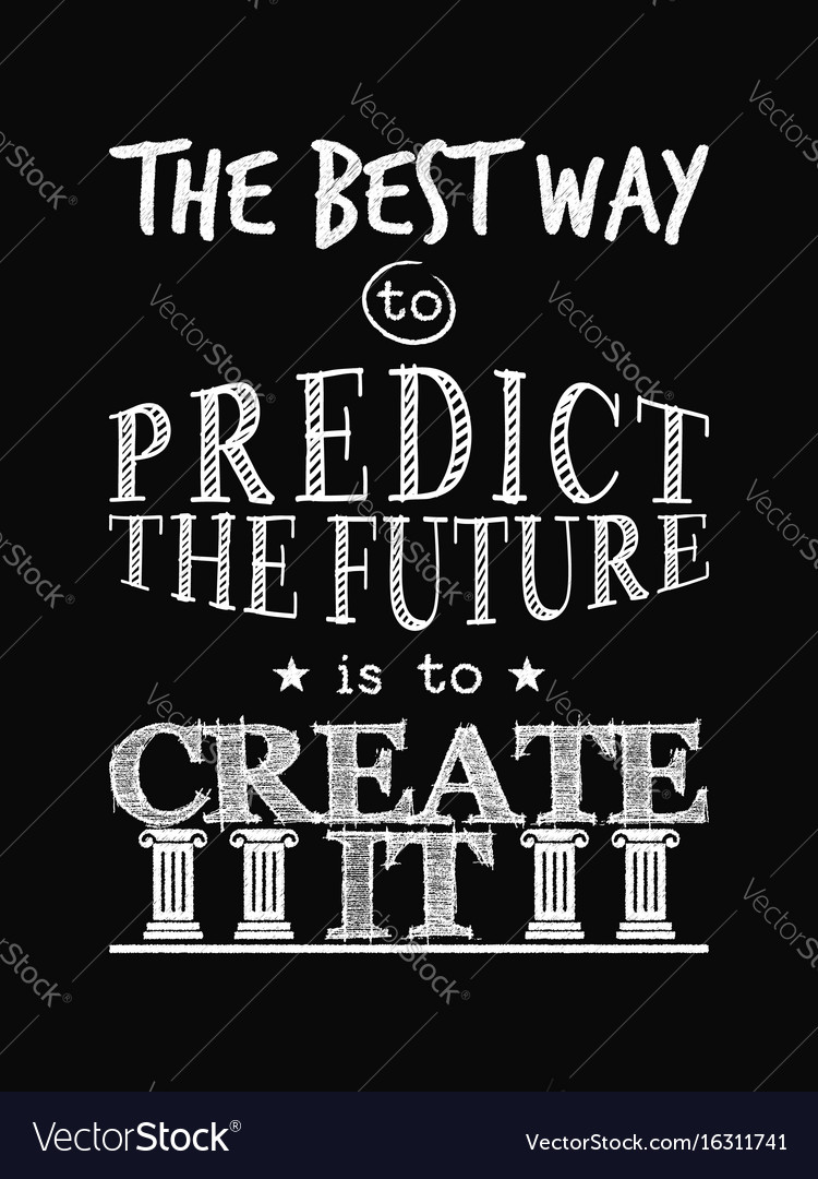 Motivational quote poster the best way to predict