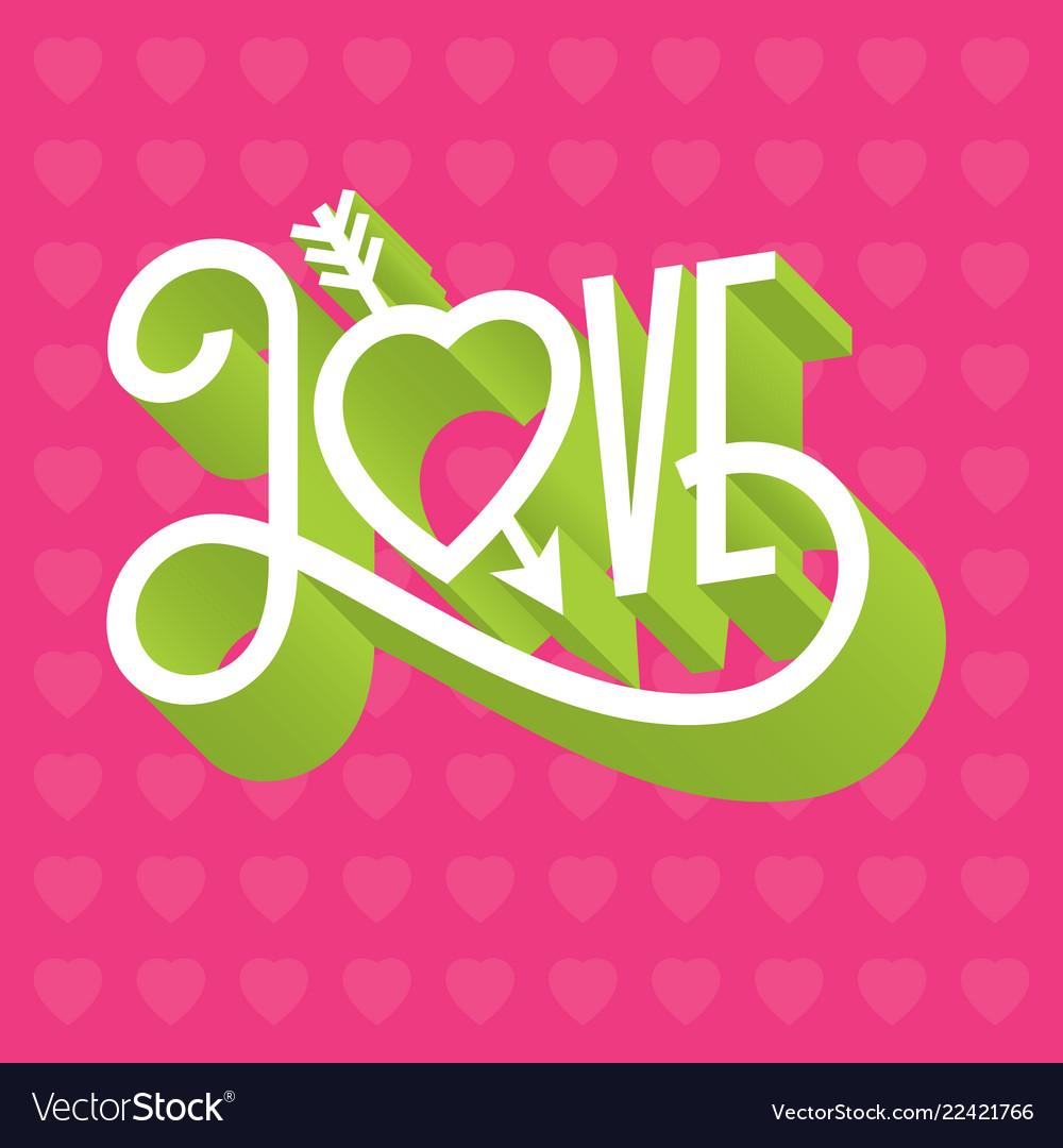 Love 3d typographic with arrow throug