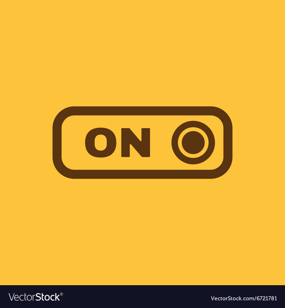 The on button icon Switch symbol Flat Royalty Free Vector
