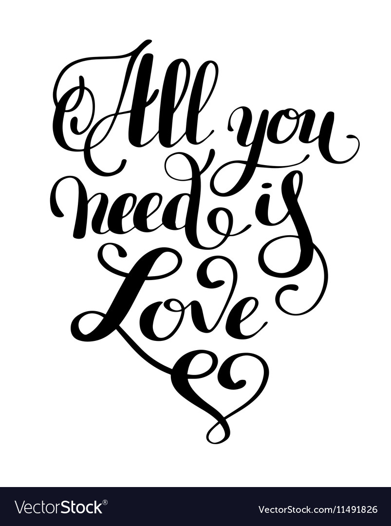 All you need is love handwritten inscription