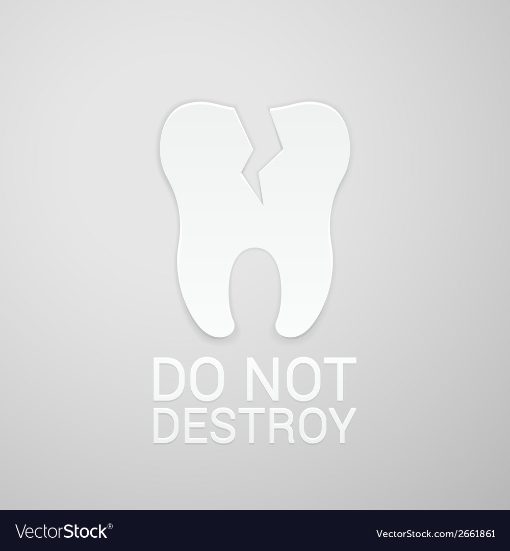 Do not destroy tooth vector image