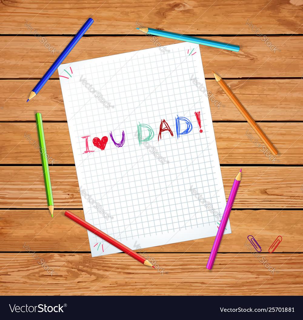 Kids hand writing inscription i love you dad