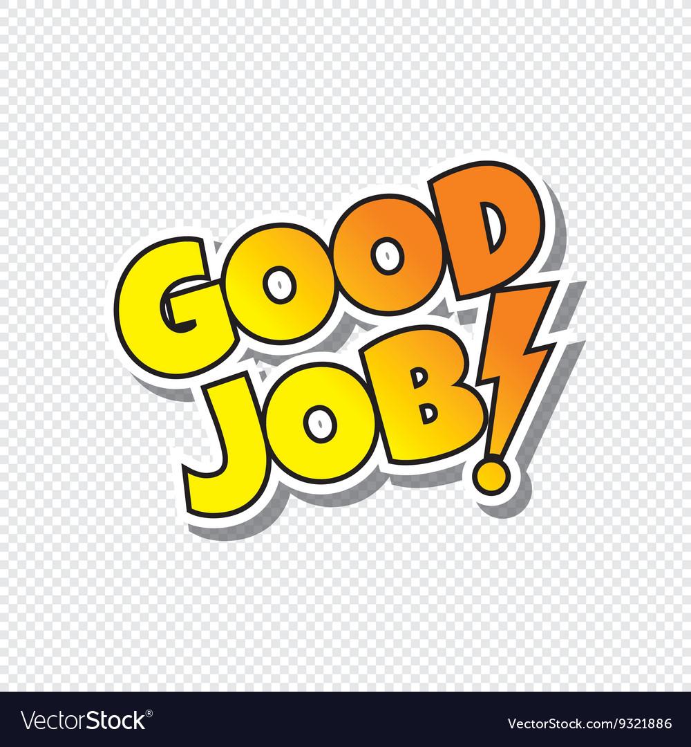 Good Job Cartoon Text Sticker Royalty Free Vector Image-5457