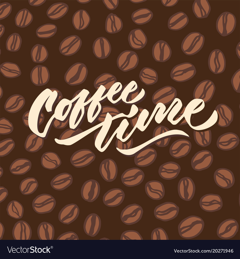 Coffee time 4 vintage hand lettering typography