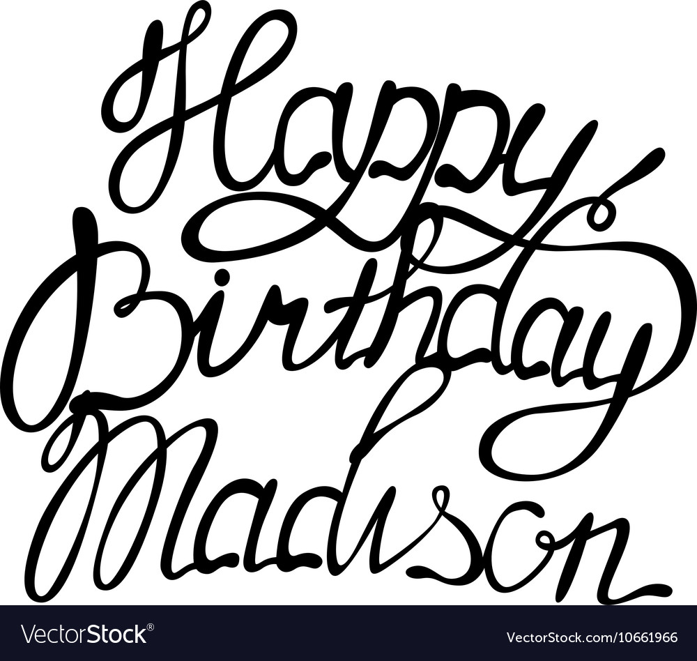 Happy Birthday Madison Royalty Free Vector Image