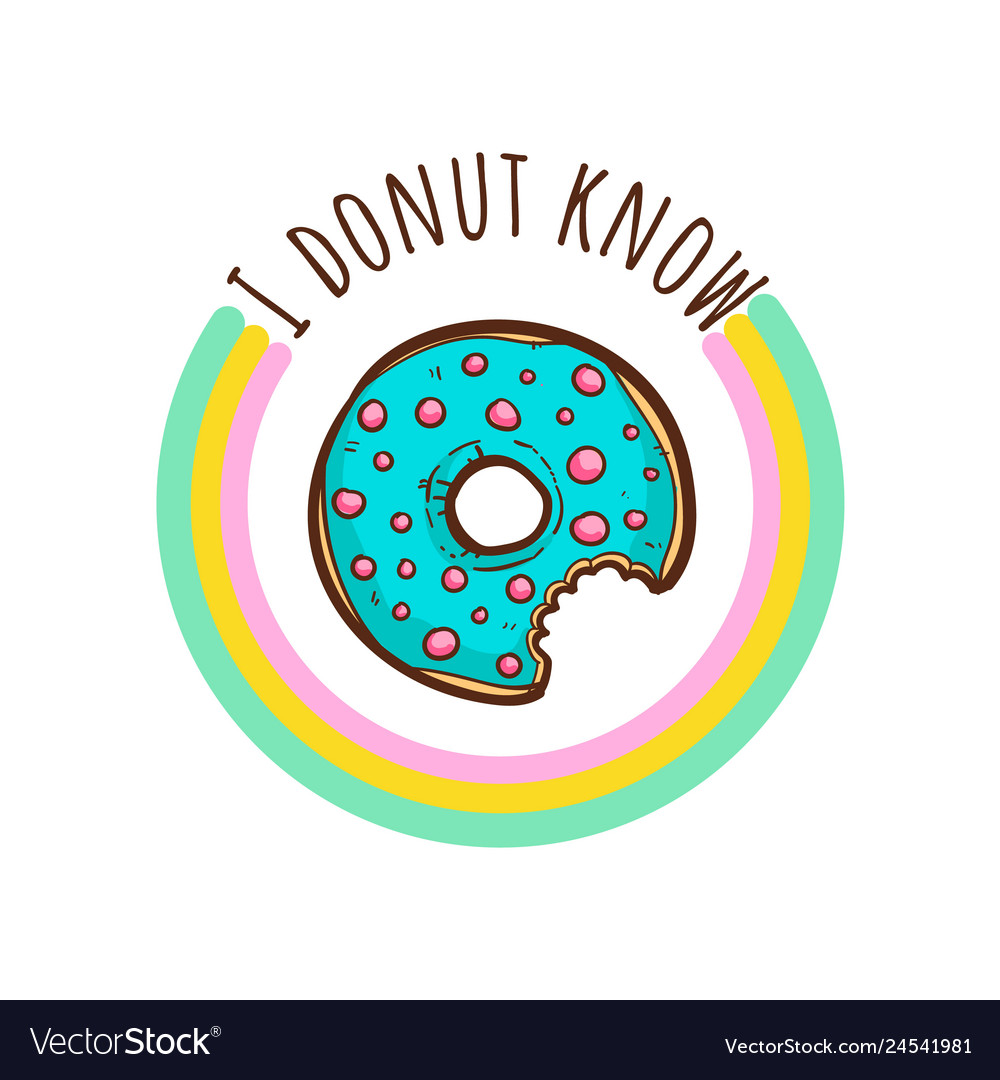 Donuts t-shirt quotes