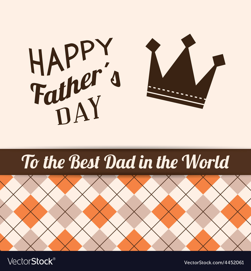 happy fathers day card design royalty free vector image