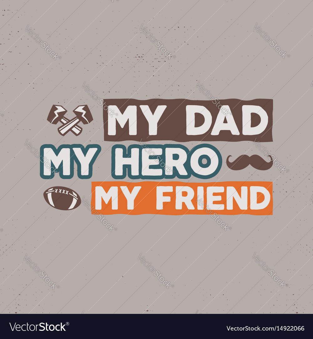 Fathers day badge typography sign - my dad my