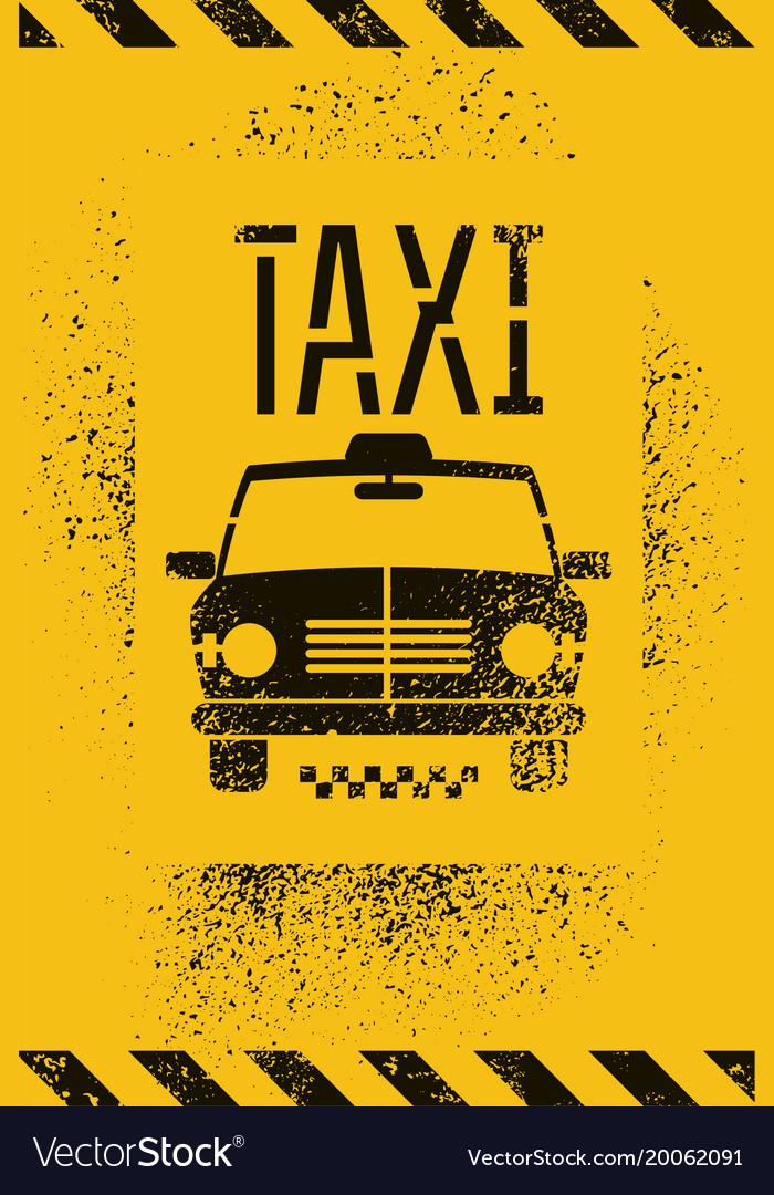 Typographic graffiti retro grunge taxi cab poster