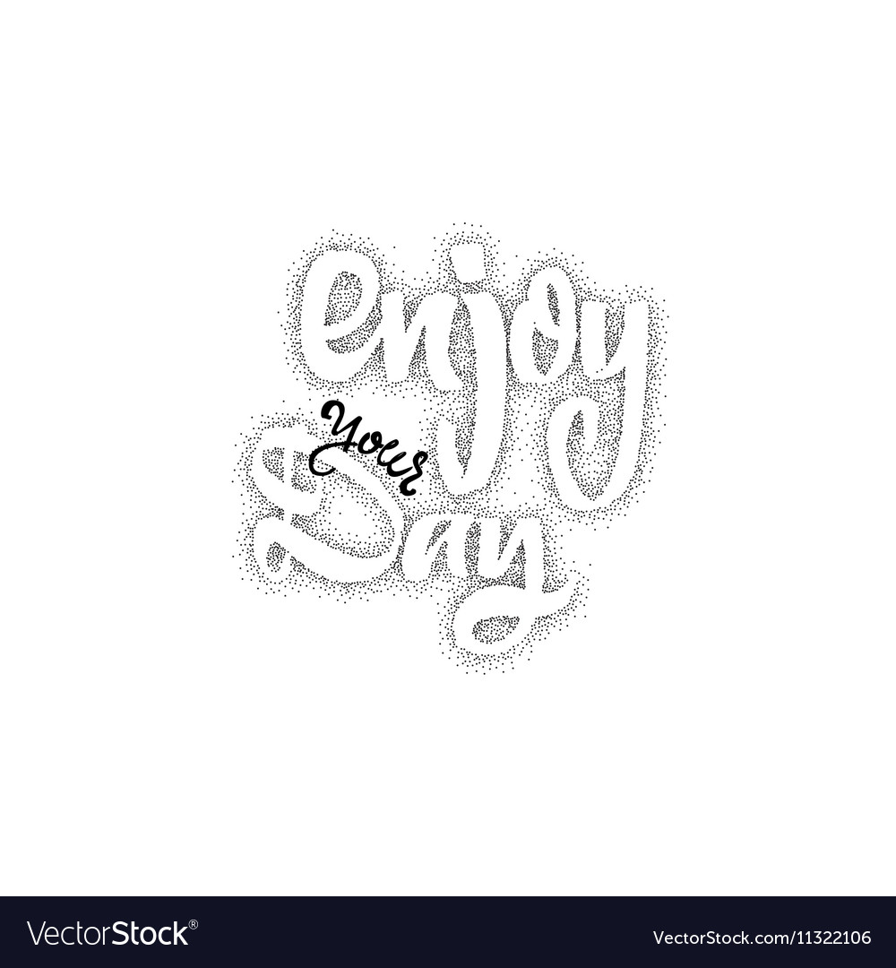 Enjoy your Day Trace written by pen brush for