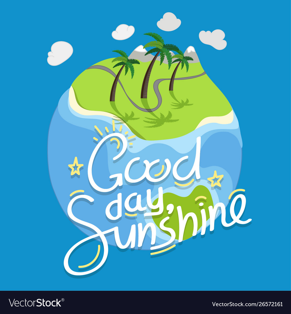 Good day sunshine with calligraphic inscription