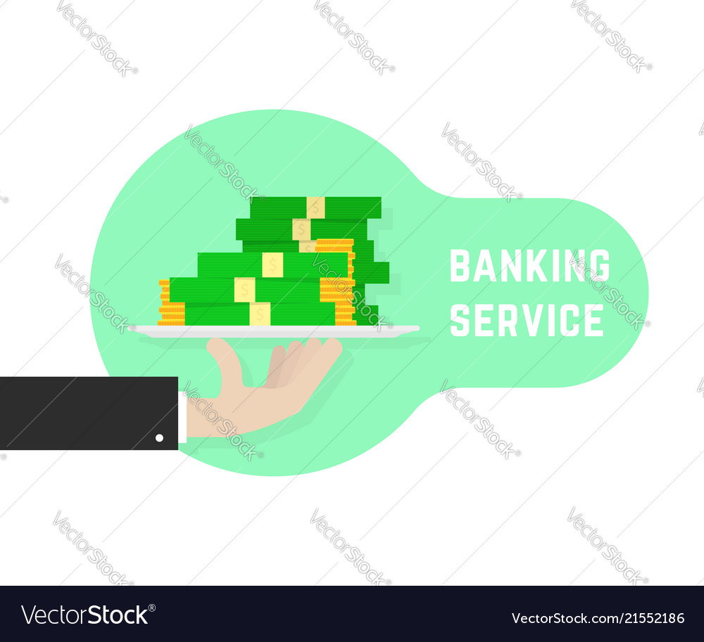 Banking service with hand holding money