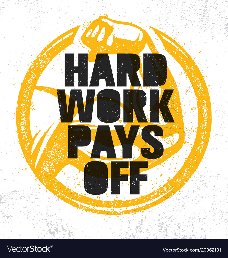 Hard Work Pays Off Inspiring Workout And Fitness Vector Image