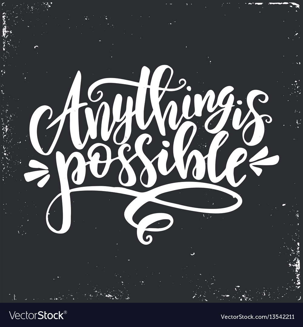 Anything is possible inspirational hand vector image