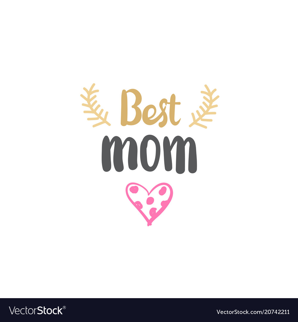 Best mom sign mothers day creative hand drawn