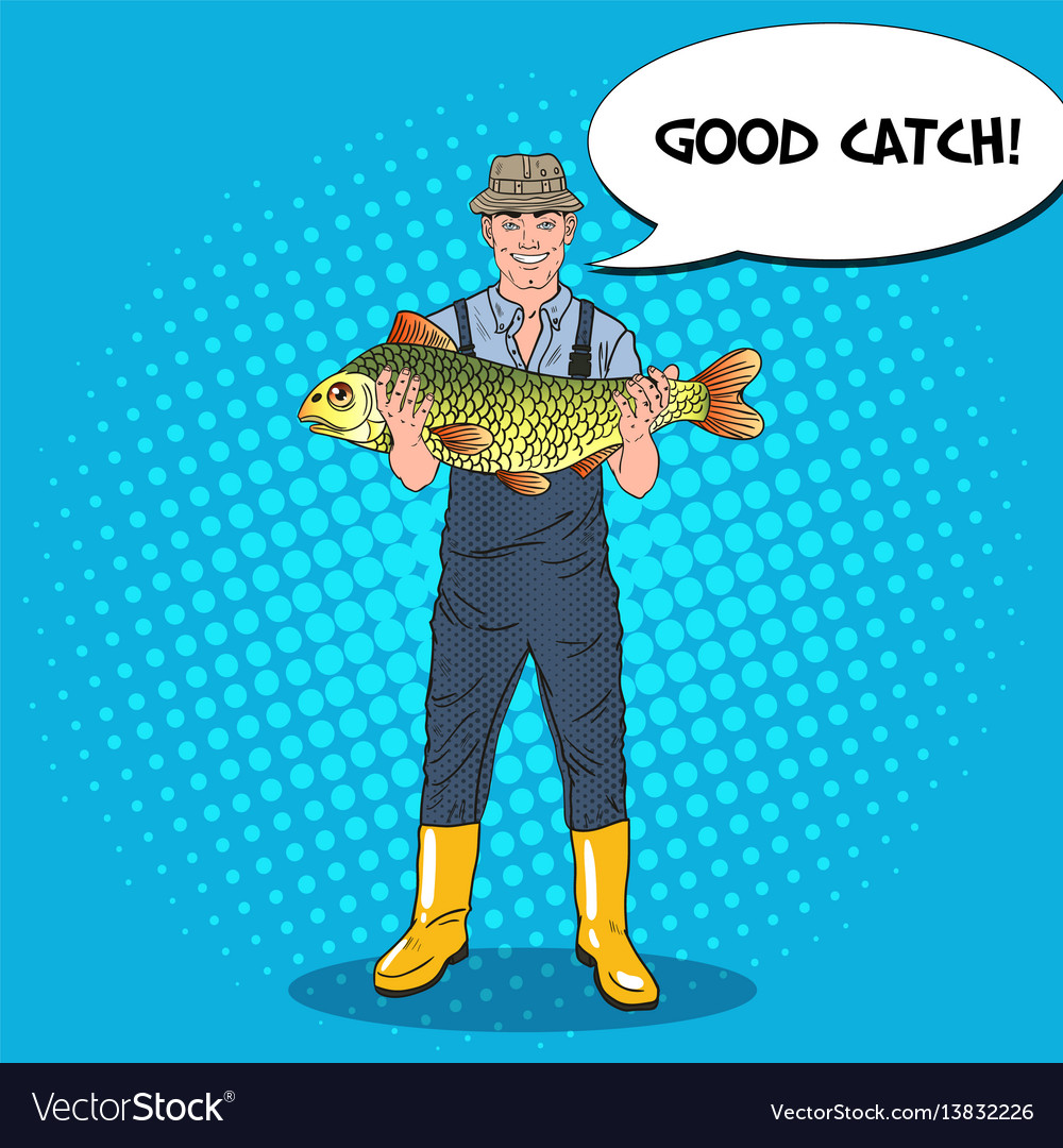 Pop Art Fisherman Holding Big Fish Good Catch Vector Image