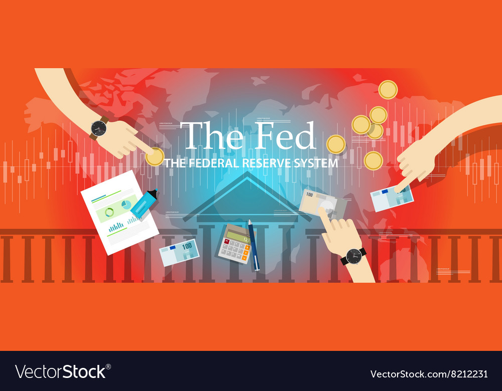 Fed Federal Reserve System Manage Economy Vector Image