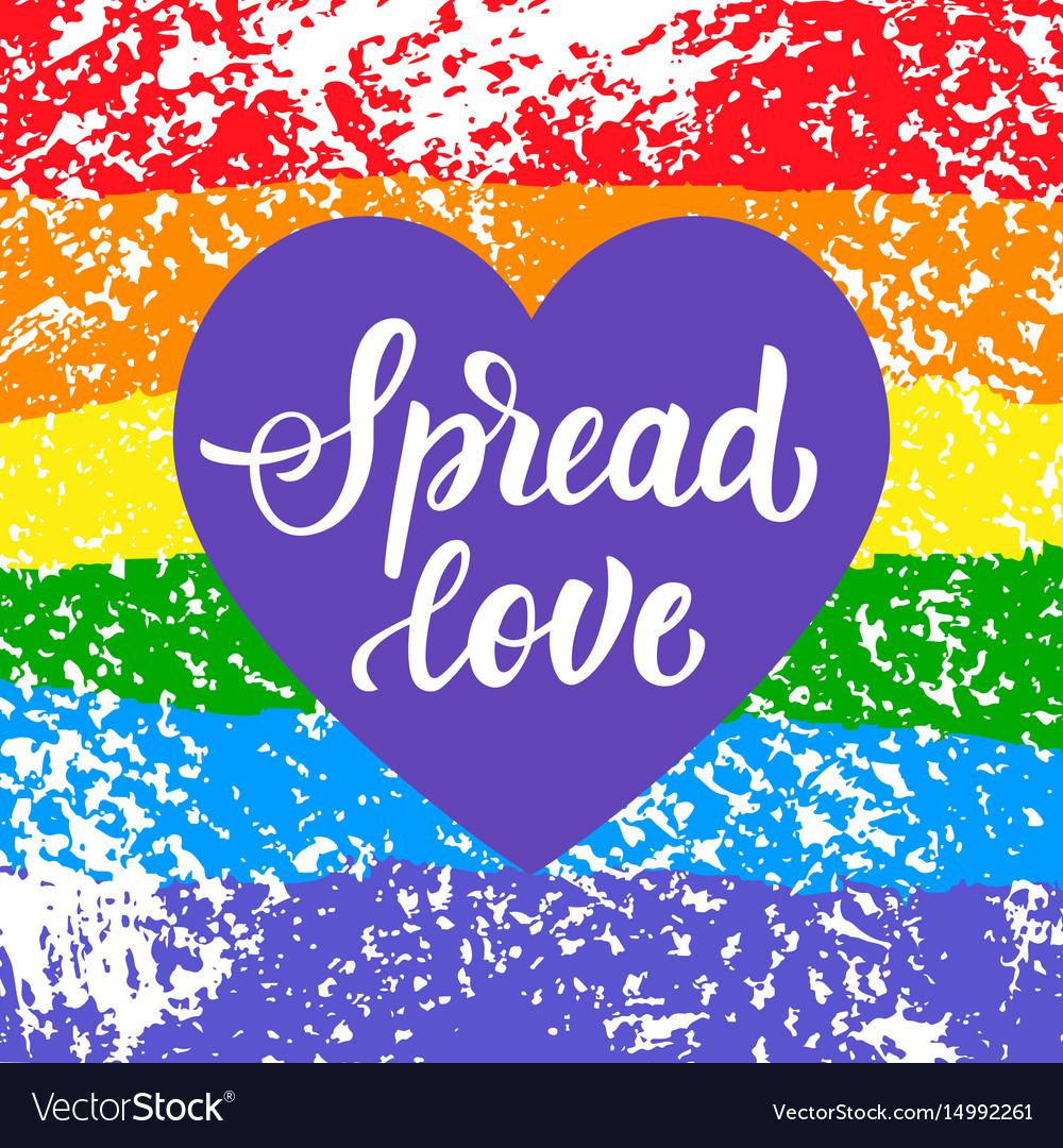 Spread love gay pride slogan vector image