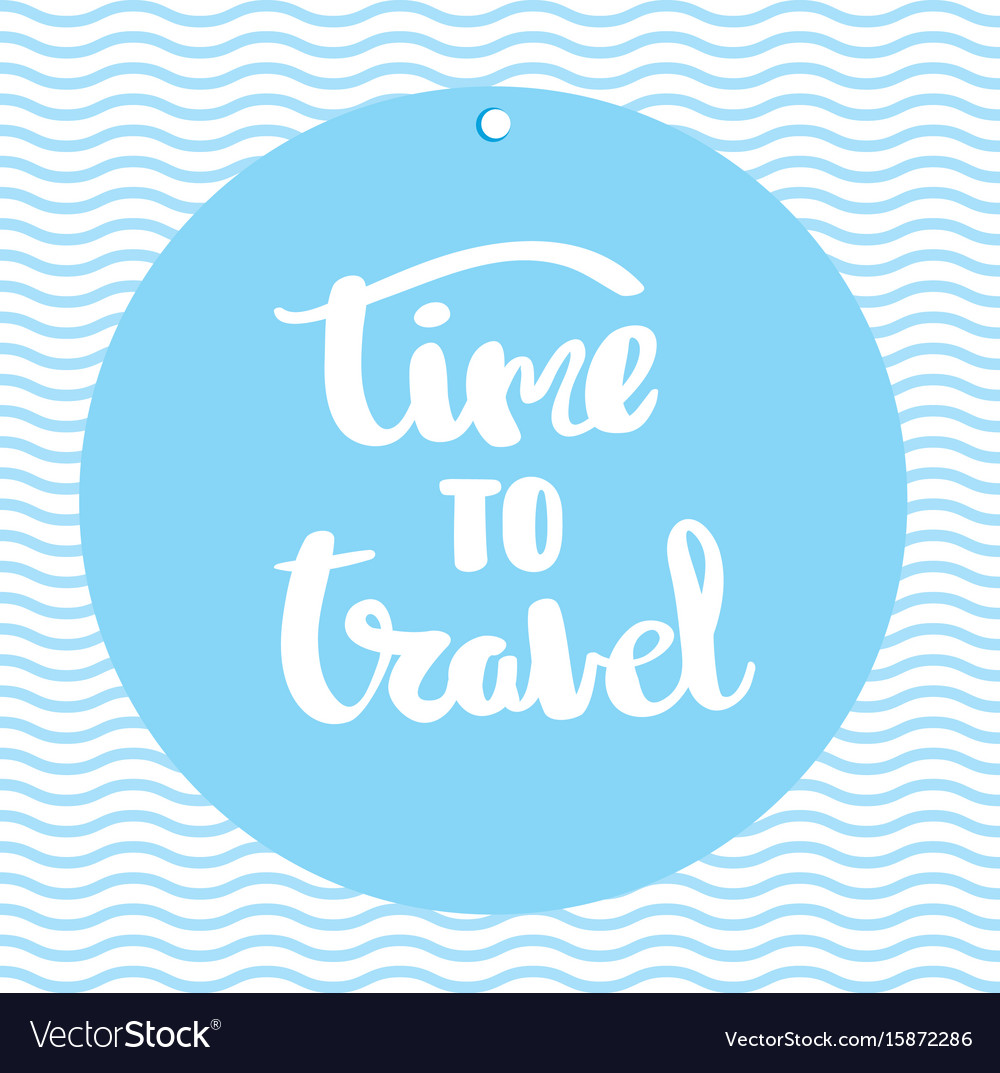Poster time to travel inspirational typography