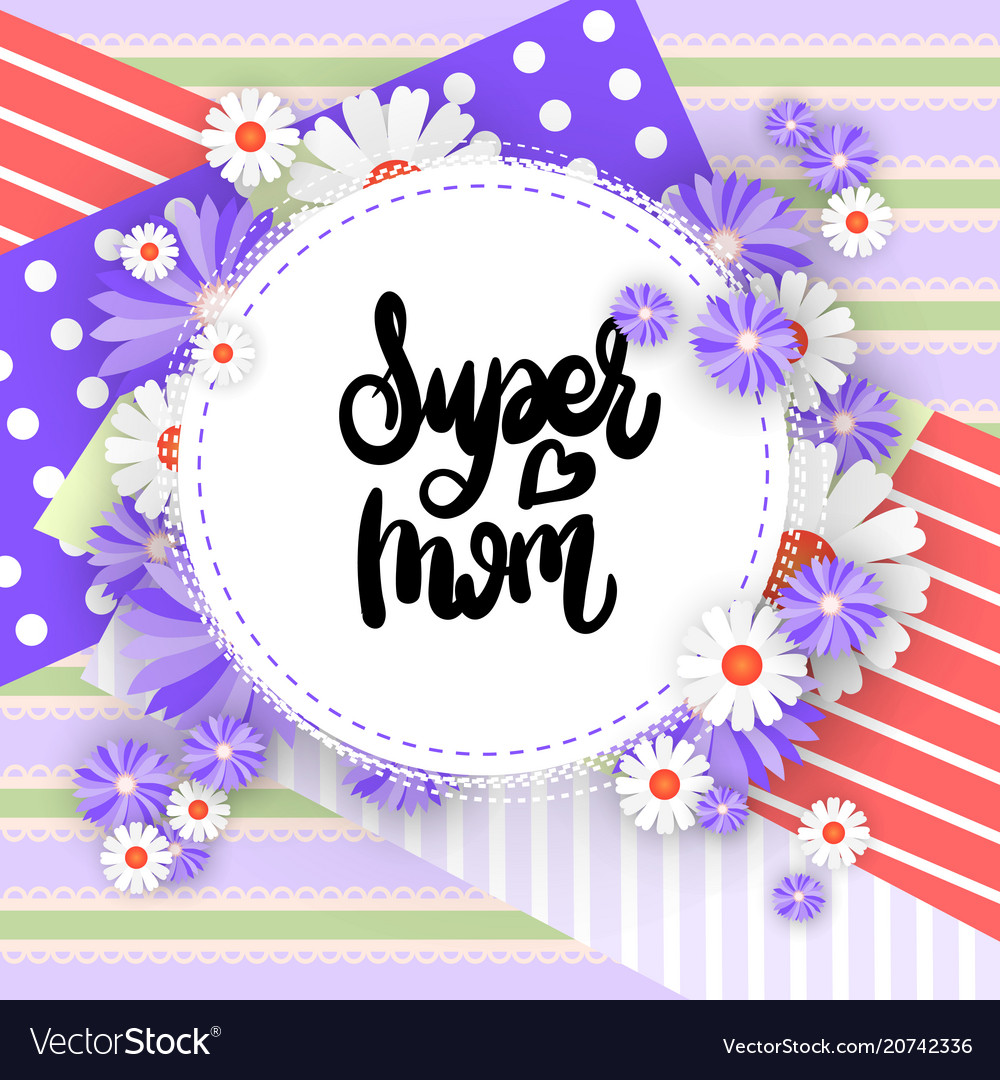 Super mom greeting card background happy mothers