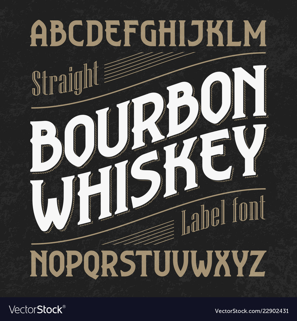 Bourbon whiskey label font with sample design