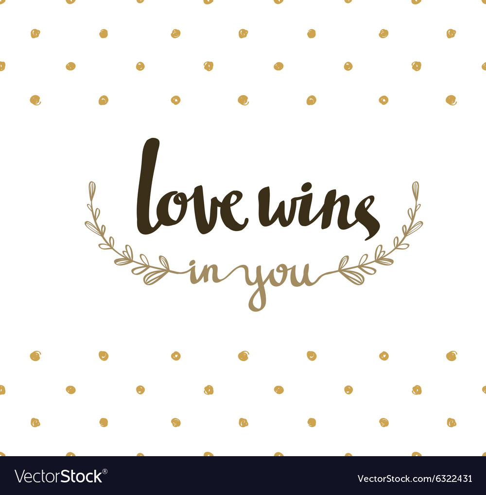 Love wins hand lettering Modern calligraphy on the
